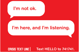 Crisis Text Line - text hello to 741741